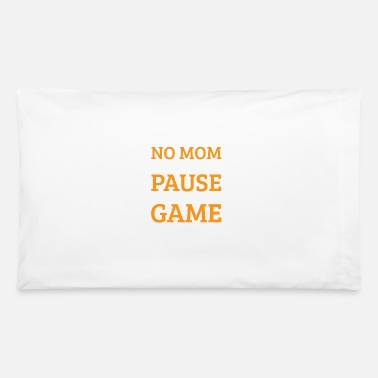 Online No Mom I Cant Pause An Online Game Funny - Pillowcase