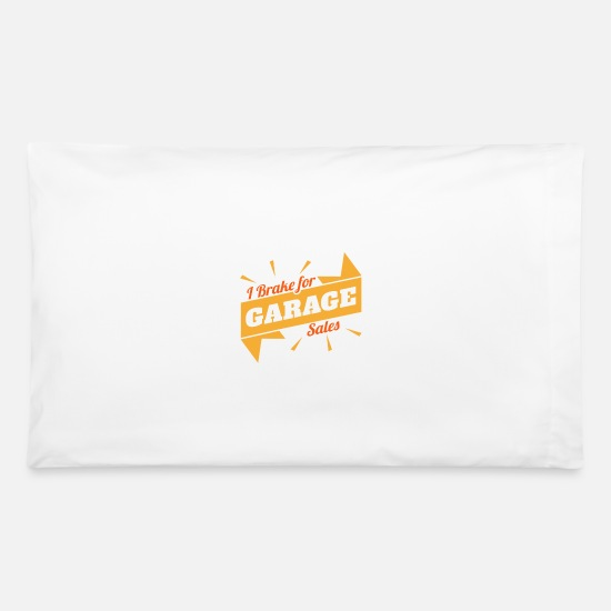 Garage Pillow Cases - I Brake for Garage Sales | Garage Sales - Pillowcase 32'' x 20'' white