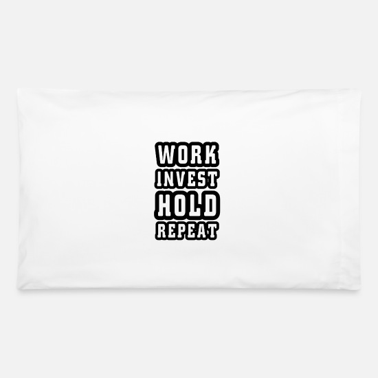 Wallstreet Pillow Cases - buy and hold - Pillowcase 32'' x 20'' white