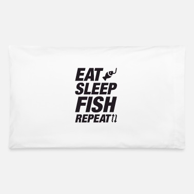 Eat Sleep Fish Repeat eat sleep fish repeat - Pillowcase 32'' x 20''