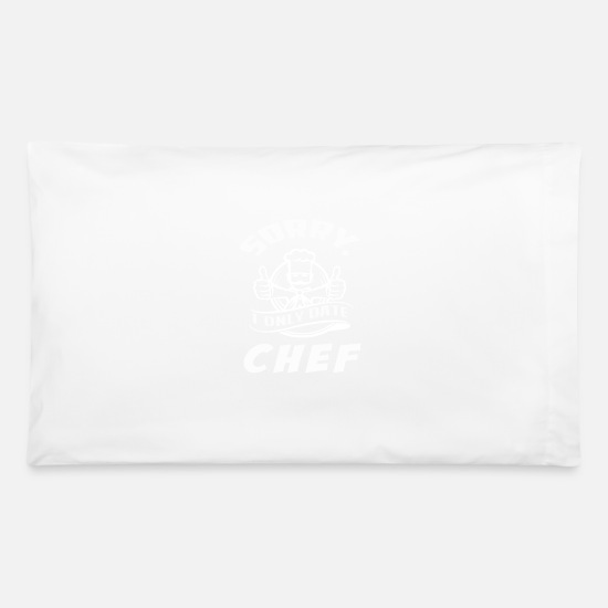 Chef Shirt For Women Pillow Cases - I only date Chef T-Shirts - Pillowcase 32'' x 20'' white