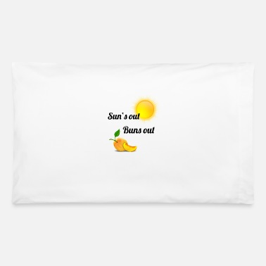 Out suns out buns out - Pillowcase