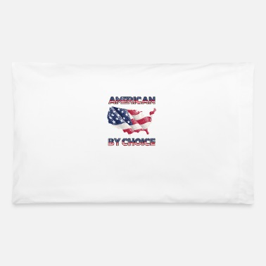American Citizen american by choice Naturalized citizen patriotic - Pillowcase 32'' x 20''