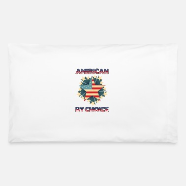 American Citizen american by choice Naturalized citizen - Pillowcase 32'' x 20''