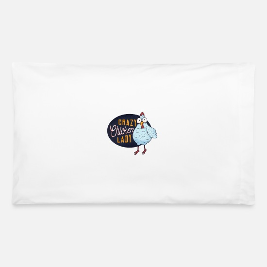 Life Pillow Cases - Crazy Chicken Lady Farmer girl - Pillowcase 32'' x 20'' white