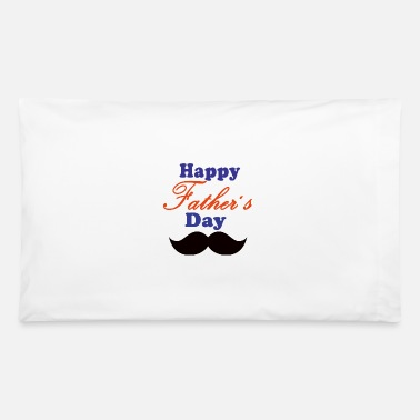 Happy Father's Day - Pillowcase 32'' x 20''