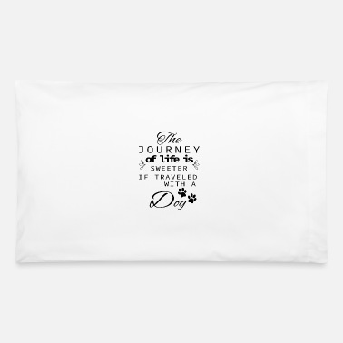 Bull The Journey Of Life Is Sweeter With A Dog - Pillowcase