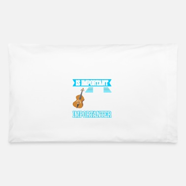 Bass Education Is Important But Double Bass Is Importan - Pillowcase 32'' x 20''