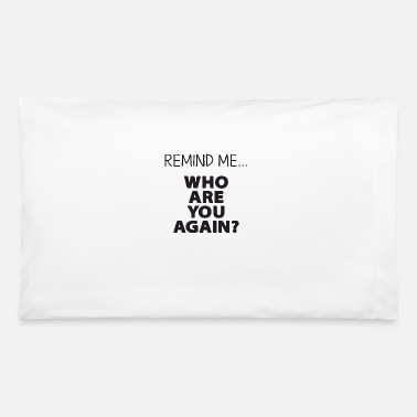 Cupcake remind me who are you agin - Pillowcase 32'' x 20''