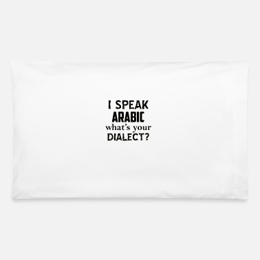 Dialect ARABIC dialect - Pillowcase