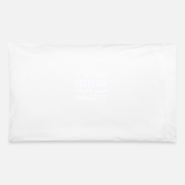 Dialect CASTILIAN dialect - Pillowcase