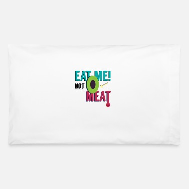 Enviromental Eat Me, Not Meat! - Pillowcase 32'' x 20''