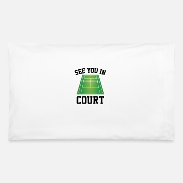 Court See You In Court - Pillowcase 32'' x 20''