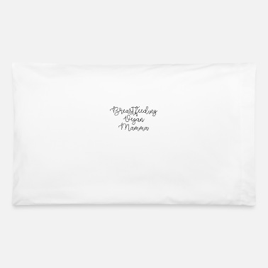 Breastfeeding Breastfeeding Vegan Mamma - Pillowcase 32'' x 20''