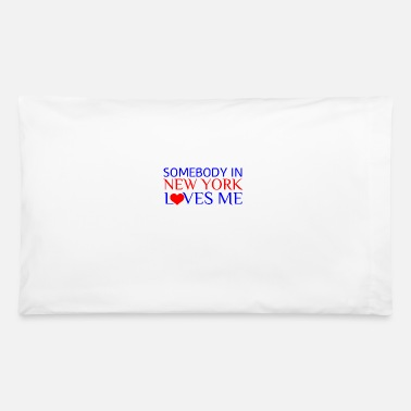 Ny SOMEBODY IN NEW YORK LOVES ME - Pillowcase