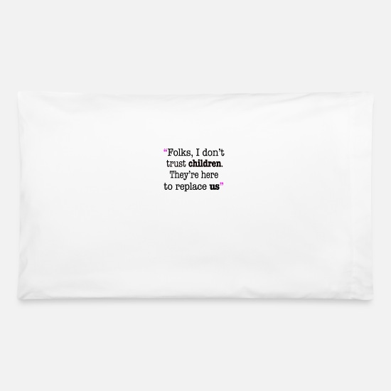 Motivational Pillow Cases - Folks I - Pillowcase 32'' x 20'' white