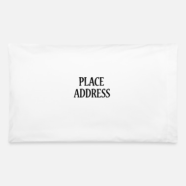 Place Of Birth Place address - Pillowcase 32'' x 20''