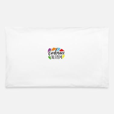 Embracement Embrace autism - Pillowcase 32'' x 20''