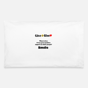Give Smile Give Love - Pillowcase 32'' x 20''