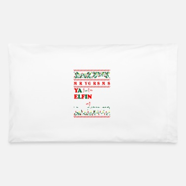 Christmas Merry Christmas Ya Elfin My Pointer - Pillowcase