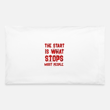 Start THE START IS - Pillowcase