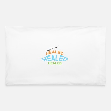 Heal healed - Pillowcase 32'' x 20''