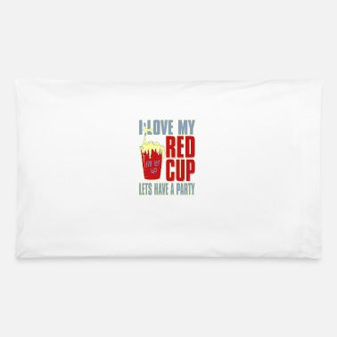 Lets Have A Party I love my red cup lets have a party - Pillowcase 32'' x 20''