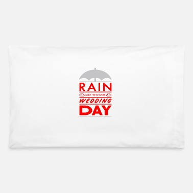 Wedding Day Rain on your wedding day - Pillowcase 32'' x 20''