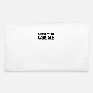 Death Stars Funny Welcome to The Dark Side - Pillowcase 32'' x 20''