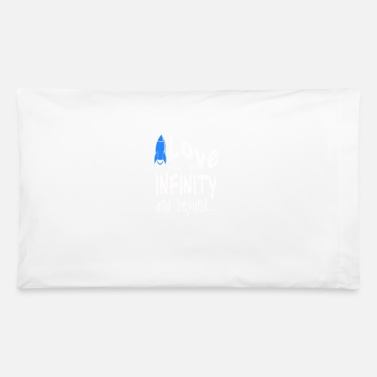Love Pillow Cases - I Love You to Infinity and Beyond - Pillowcase 32'' x 20'' white