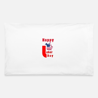 Labor hliday labor - Pillowcase