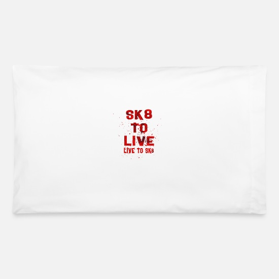 Birthday Pillow Cases - LIVE TO SK8 R - Pillowcase 32'' x 20'' white