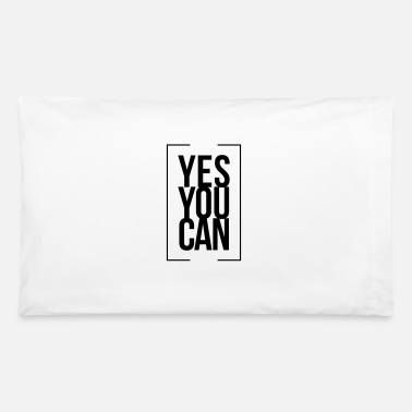 Yes You Can - Pillowcase 32'' x 20''