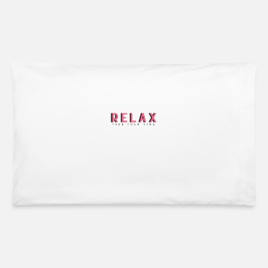 Workspace Relax take your time - Pillowcase 32'' x 20''
