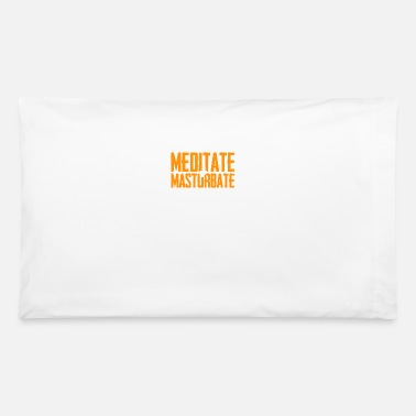 Meditating meditate - Pillowcase 32'' x 20''