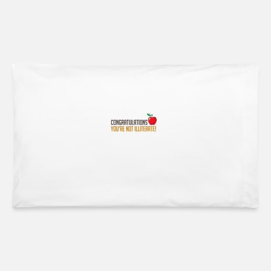 Congratulation Pillow Cases - Congratulations, You're Not Illiterate! - Pillowcase 32'' x 20'' white