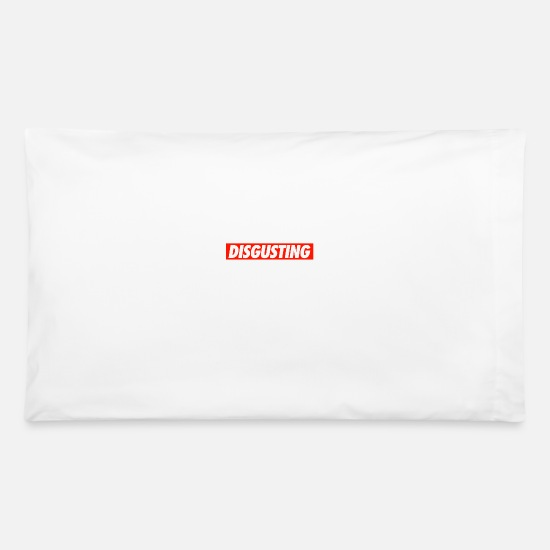 Love Pillow Cases - DISGUSTING - Pillowcase 32'' x 20'' white