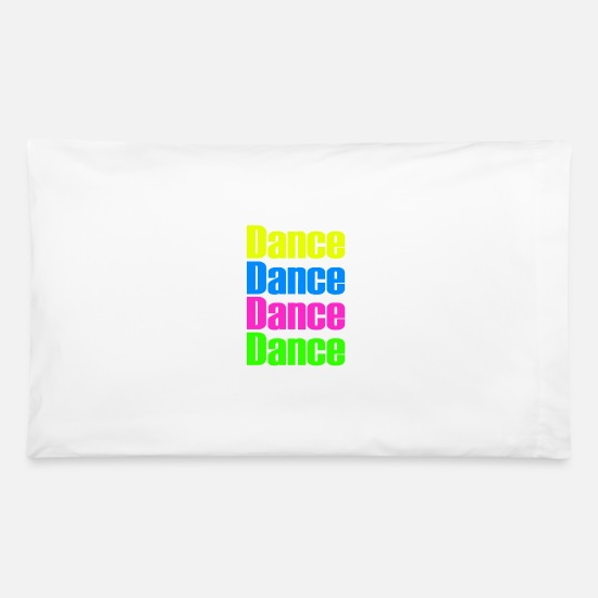 With Pillow Cases - Dance Dance - Pillowcase 32'' x 20'' white