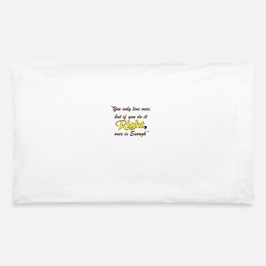 Live Right 83 G - Pillowcase 32'' x 20''