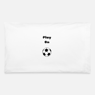 Playing Play On - Pillowcase