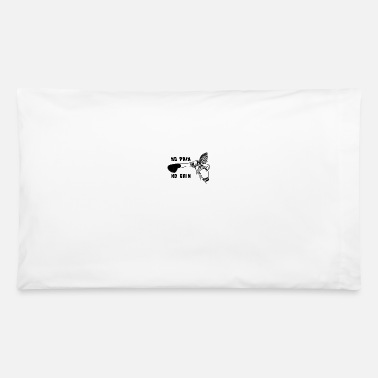 No Pain No Gain No Pain No Gain - Pillowcase 32'' x 20''