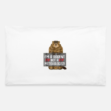 Rodent Meteorologist Groundhog Day Rodent - Pillowcase 32'' x 20''