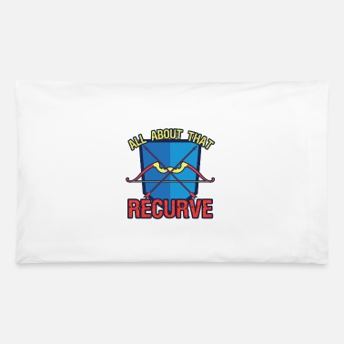Recurve Archery All About That Recurve - Pillowcase 32'' x 20''