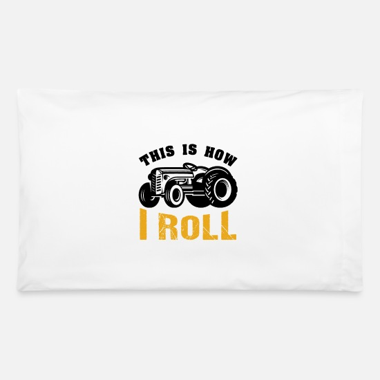 Tractor Pillow Cases - Tractor This Is How I Roll Farmer Life - Pillowcase 32'' x 20'' white