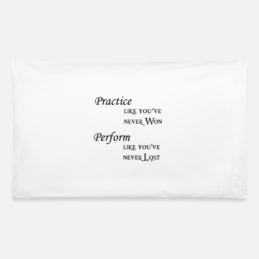 Performance practice perform - Pillowcase