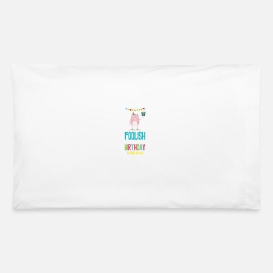 Confetti Pillow Cases - foolish Birthday father in law - Pillowcase 32'' x 20'' white