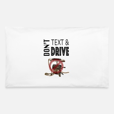Be Different Nostalgia: DON'T TEXT & DRIVE - Pillowcase 32'' x 20''