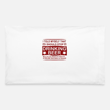 i told myself i should stop drinking beer funny - Pillowcase 32'' x 20''
