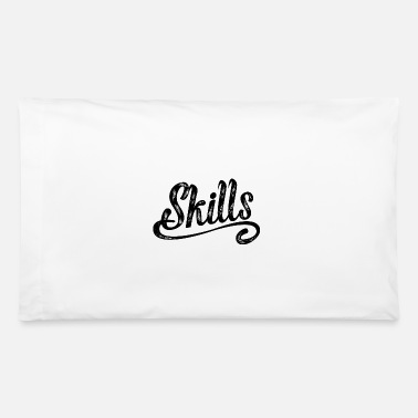 Skills - Pillowcase