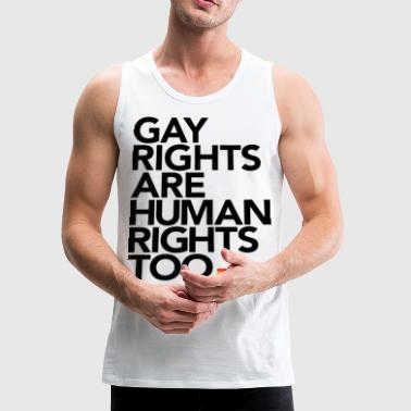 Gay Rights Are Human Rights - Men's Premium Tank